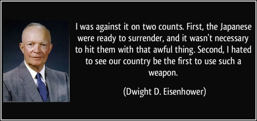 quote-i-was-against-it-on-two-counts-first-the-japanese-were-ready-to-surrender-and-it-wasn-t-dwight-d-eisenhower-226660