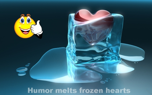 Humor melts frozen hearts