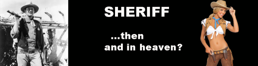 US Sheriff then and heaven