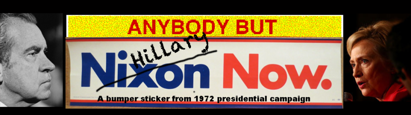 Anybody but Nixon Hillary