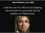 quote-i-did-not-run-for-office-to-be-helping-out-a-bunch-of-you-know-fat-cat-bankers-on-wall-barack-obama-88-58-39